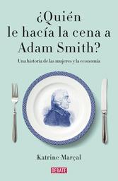 Quien le Hacia la Cena a Adam Smith? Marçal Katrine 1 U