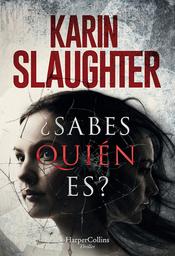 Sabes Quien Es? Karin Slaughter 1 U