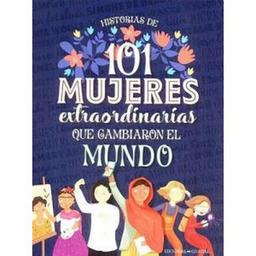 101 Mujeres Extraordinarias Que Cambiaron El Mundo Aa Vv
