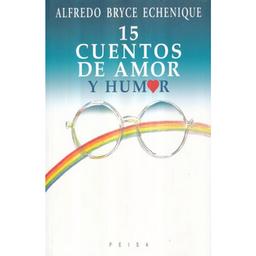 15 Cuentos de Amor y Humor Alfredo Bryce Echenique 1 U
