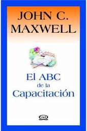 Abc de la Capacitacion John C Maxwell 1 U