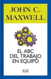 Abc de Trabajar En Equipo John Maxwel 1 U