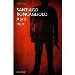 Abril Rojo Santiago Roncagliolo 1 U
