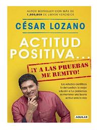 Actitud Positiva Y a Las Pruebas me Remito Cesar Lozano 1 U