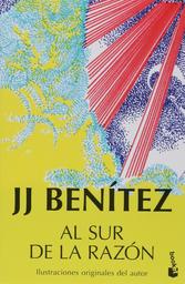 Al Sur de la Razon Benitez J J 1 U