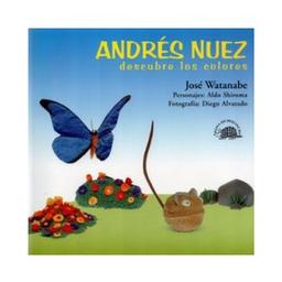 Andres Nuez Descubre Los Colores Jose Watanabe