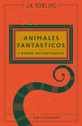 Animales Fantasticos y Donde Encontrarlos Rowling J K