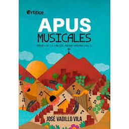 Apus Musicales Heroes de la Cancion Andina Peruana 1 U
