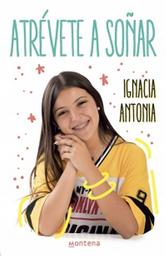 Atrevete a Soñar Ignacia Antonia 1 U