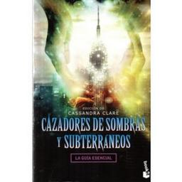 Cazadores de Sombras y Subterraneos Cassandra Clare 1 U