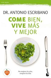 Come Bien Vive Mas y Mejor Dr Antonio Escribano 1 U
