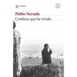 Confieso Que He Vivido Pablo Neruda 1 U