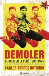 Demoler El Rock en el Peru 1965 1975 Torres Rotondo Carlos 1 U