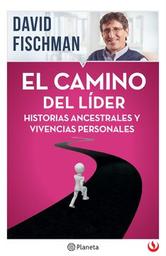 El Camino Del Lider David Fischman 1 U