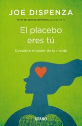 El Placebo Eres tu Joe Dispenza 1 U