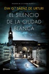 El Silencio de la Ciudad Blanca Eva G Saenz 1 U