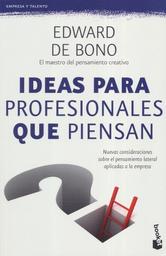 Ideas Para Profesionales Que Piensan Edward de Bono 1 U