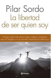 La Libertad de Ser Quien Soy Pilar Sordo