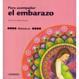 Mandalas Para Acompañar El Embarazo Sandrine Bataillard