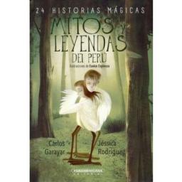 Mitos y Leyendas Del Peru Carlos Garayar Jessica Rodriguez 1 U
