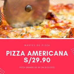 Oferta Martes / Pizza Americana 29.90